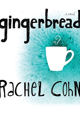 Gingerbread By Cohn, Rachel/ Wattenberg, Jane